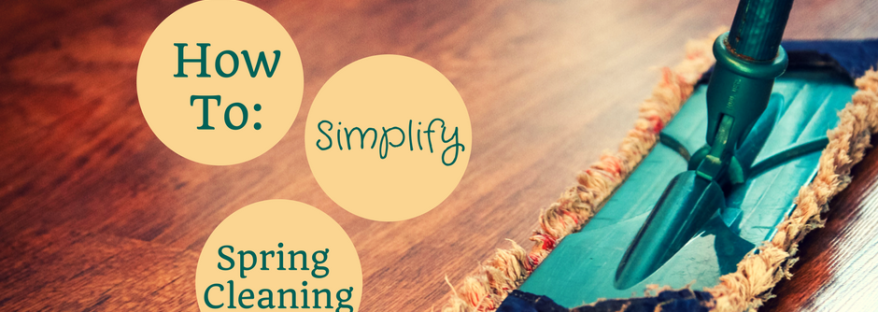 How to: Simplify Spring Cleaning