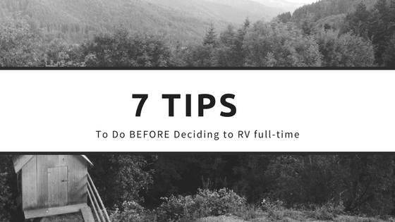 7 tips to do BEFORE Full-time RV